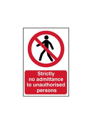 Strictly No Admittance To Unauthorised Persons - PVC 400 x 600mm
