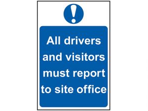 All Drivers And Visitors Must Report To Site Office - PVC 400 x 600mm